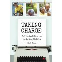 Taking Charge: Collected Stories on Aging Boldly