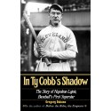 In Ty Cobb's Shadow: The Story of Napoleon Lajoie, Baseball's First Superstar