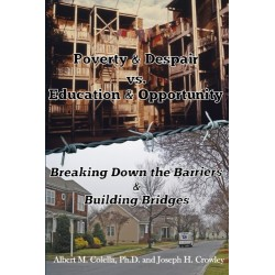 Poverty & Despair vs. Education & Opportunity: Breaking Down the Barriers and Building Bridges