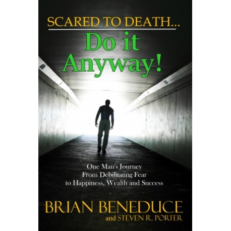 Scared to Death... Do It Anyway