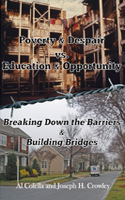 Poverty and Despair versus Education and Opportunity